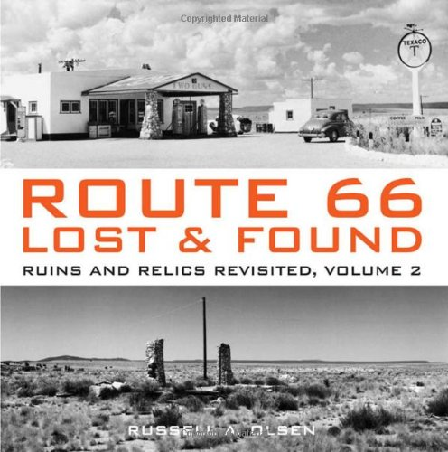 Route 66 Lost & Found: Ruins and Relics Revisited, Volume2. only: Olsen, Russell A.