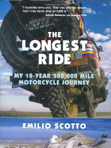 9780760326329: The Longest Ride: A 10-Year, 500,000 Mile Motorcycle Journey