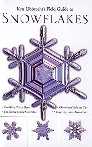 9780760326459: Ken Libbrecht's Field Guide to Snowflakes