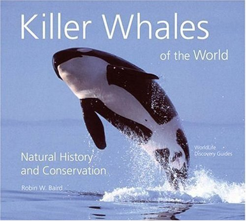 9780760326541: Killer Whales of the World: Natural History and Conservation