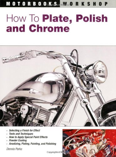 9780760326725: How To Plate, Polish, and Chrome (Motorbooks Workshop)