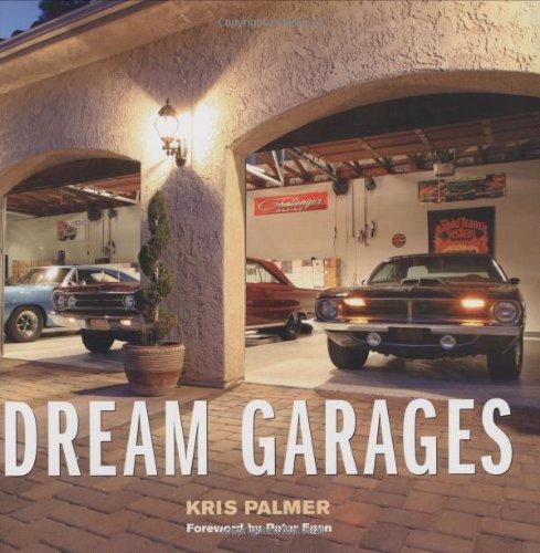 Dream Garages: Kris Palmer; Photographer-Dave