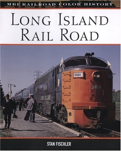 Long Island Rail Road (MBI Railroad Color History) (0760326851) by Fischler, Stan