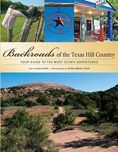 9780760326909: Backroads of the Texas Hill Country: Your Guide to the Most Scenic Adventures
