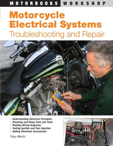 Motorcycle Electrical Systems: Troubleshooting and Repair (Motorbooks Workshop): Tracy Martin