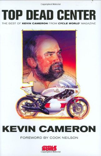 9780760327272: Top Dead Center: The Best of Kevin Cameron from Cycle World Magazine