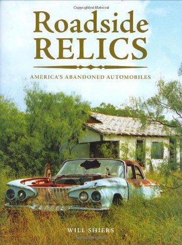 9780760327487: Roadside Relics: America's Abandoned Automobiles