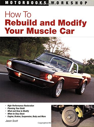9780760327753: How To Rebuild and Modify Your Muscle Car (Motorbooks Workshop)