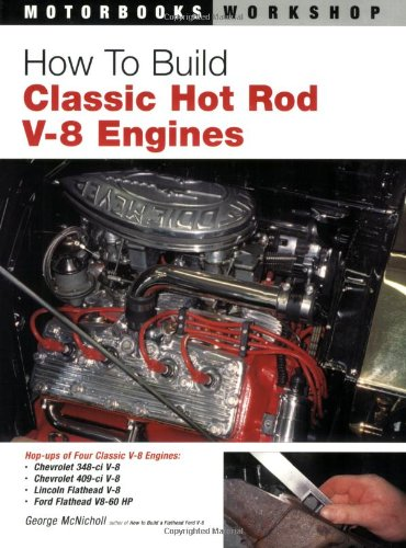How to Build Classic Hot Rod V-8: McNicholl, George