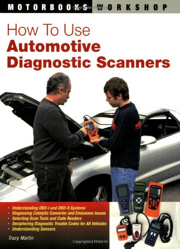 9780760328002: How to Use Automotive Diagnostic Scanners (Motorbooks Workshop) (Motorbooks Workshop) (Motorbooks Workshop)
