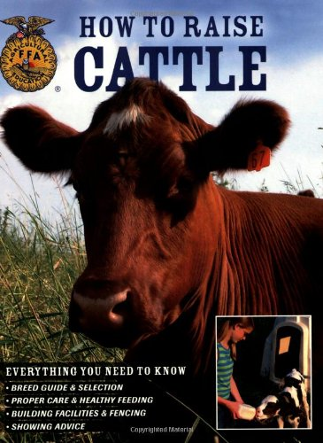 9780760328026: How To Raise Cattle: Everything You Need To Know