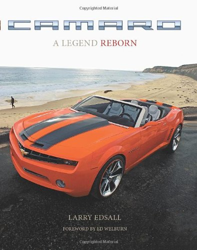 Camaro: A Legend Reborn (9780760328194) by Larry Edsall