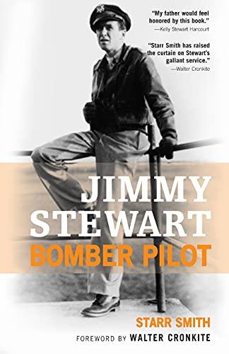 Jimmy Stewart: Bomber Pilot: Starr Smith