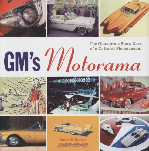 GM's Motorama: The Glamorous Show Cars of a Cultural Phenomenon (9780760328262) by Temple, David