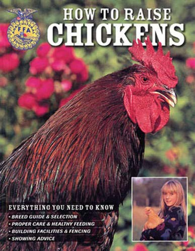 9780760328286: How to Raise Chickens (Everything You Need to Know) (Everything You Need to Know) (Everything You Need to Know)