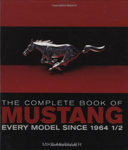 9780760328385: The Complete Book of Mustang: Every Model Since 1964