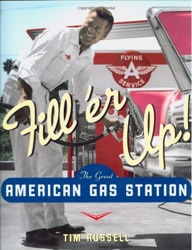 9780760328712: Fill 'er Up!: The Great American Gas Station