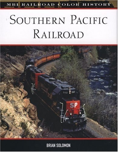 Southern Pacific Railroad (MBI Railroad Color History) (0760329311) by Brian Solomon