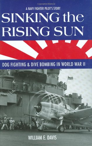 9780760329467: Sinking the Rising Sun: Dog Fighting and Dive Bombing in World War II