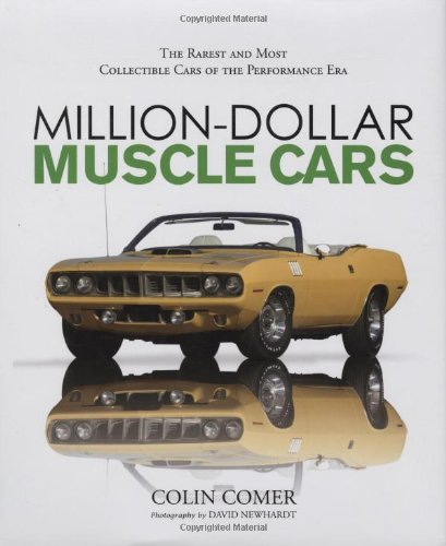 9780760329528: Million-Dollar Muscle Cars: The Rarest and Most Collectible Cars of the Performance Era