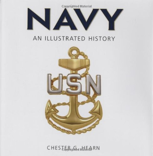 9780760329726: Navy: An Illustrated History: The U.S. Navy from 1775 to the 21st Century (Illustrated History (Zenith Press))