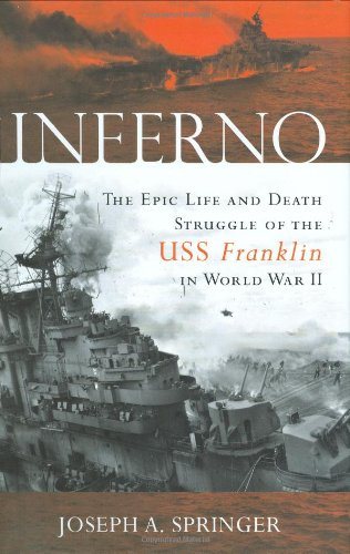 INFERNO. The Epic Life and Death Struggle of the USS Franklin in World War II (SIGNED copy)