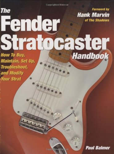9780760329832: The Fender Stratocaster Handbook: How To Buy, Maintain, Set Up, Troubleshoot, and Modify Your Strat