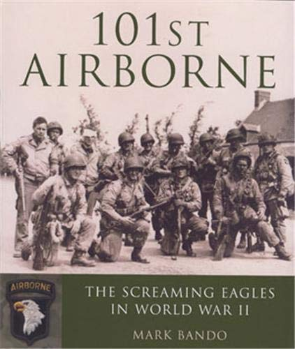9780760329849: 101st Airborne: The Screaming Eagles in World War II