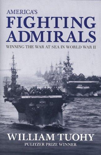 9780760329856: America's Fighting Admirals: Winning the War at Sea in World War II