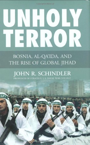 9780760330036: Unholy Terror: Bosnia, Al-Qa'ida, and the Rise of Global Jihad