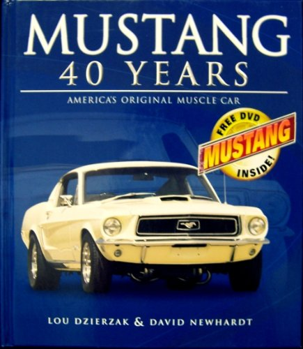 9780760330081: Mustang 40 Years: America's Original Muscle Car