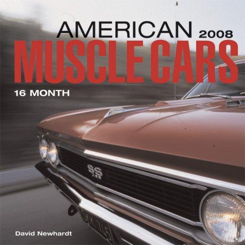 American Muscle Cars 2008 Calendar: Newhardt, David