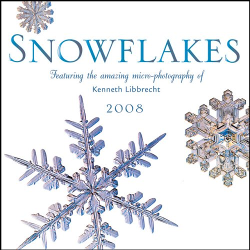 Snowflakes 2008 Calendar: Featuring the amazing micro-photography of Kenneth Libbrecht (0760330344) by Kenneth Libbrecht