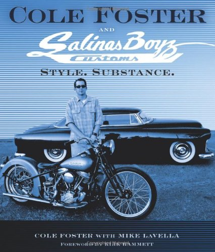 Cole Foster and Salinas Boyz Customs: Style. Substance.: Foster, Cole;Lavella, Mike