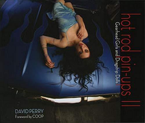9780760331712: Hot Rod Pin-Ups II: Gearhead Girls and Dragstrip Dolls