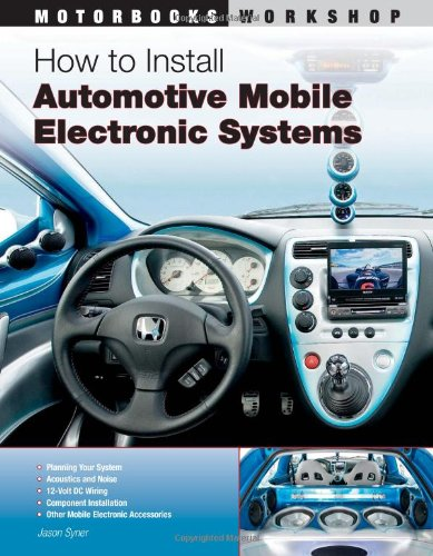 9780760331774: How to Install Automotive Mobile Electronic Systems (Motorbooks Workshop)