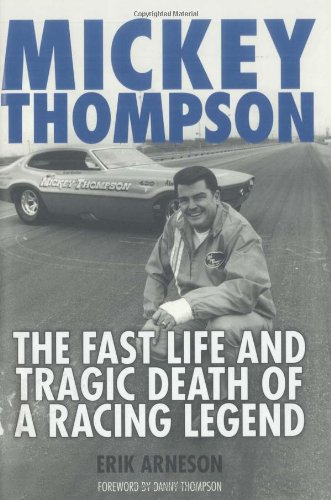 9780760331781: Mickey Thompson: The Fast Life and Tragic Death of a Racing Legend