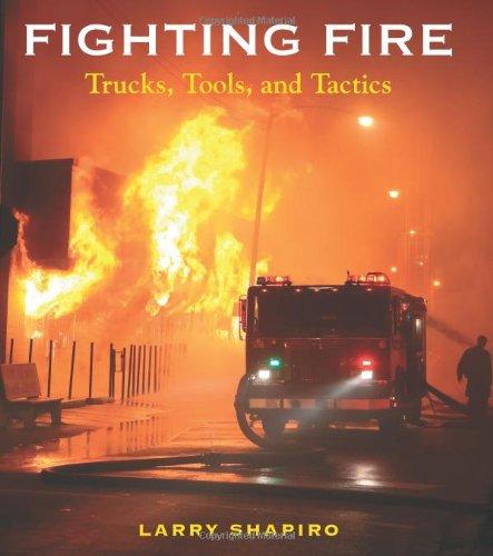 9780760332054: Fighting Fire: Trucks, Tools and Tactics