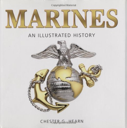9780760332115: Marines: An Illustrated History : The U.S. Marine Corps from 1775 to the 21st Century