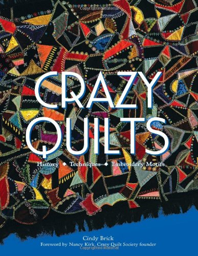 9780760332375: Crazy Quilts: History - Techniques - Embroidery Motifs