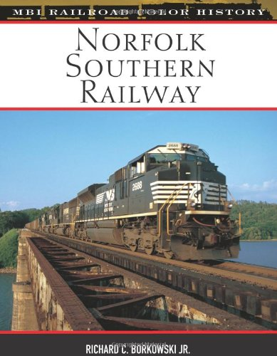 Norfolk Southern Railway (MBI Railroad Color History): Borkowski, Richard C.