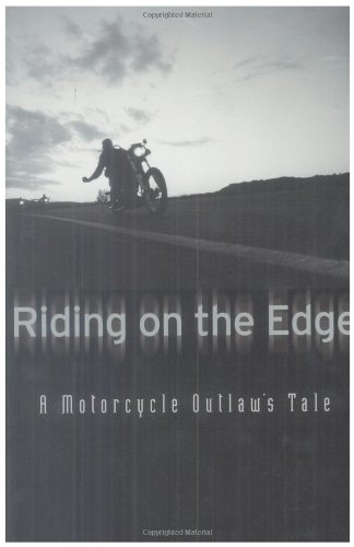 9780760332764: Riding on the Edge: A Motorcycle Outlaw's Tale