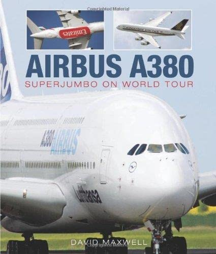 Airbus A380: SuperJumbo on World Tour: Maxwell, David