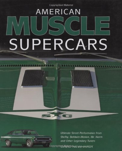 9780760332948: American Muscle Supercars: Ultimate Street Performance from Shelby, Baldwin-Motion, Mr. Norm and Other Legendary Tuners