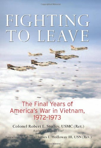 9780760333105: Fighting to Leave: The Final Years of America's War in Vietnam, 1972-1973