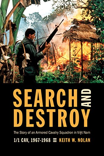 Search and Destroy: The Story of an Armored Cavalry Squadron in Vietnam: 1-1 Cav, 1967-1968 (0760333122) by Nolan, Keith W.