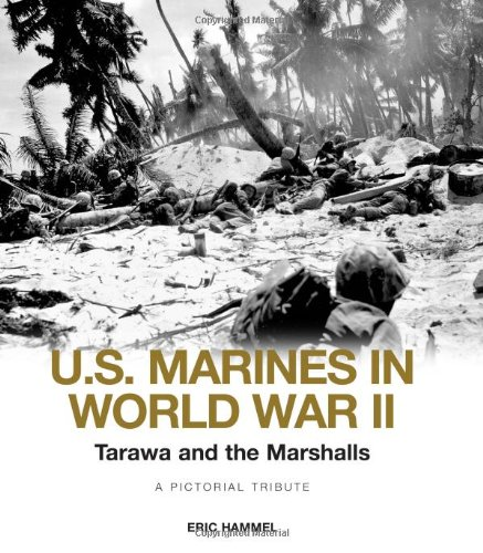 9780760333297: Tarawa and the Marshalls: The US Marines in World War II a Pictorial Tribute (U.S. Marines in World War II)