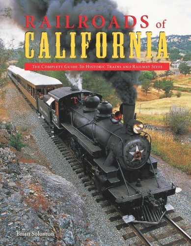 9780760333334: Railroads of California: Complete Guide to Historic Trains and Railway Sites