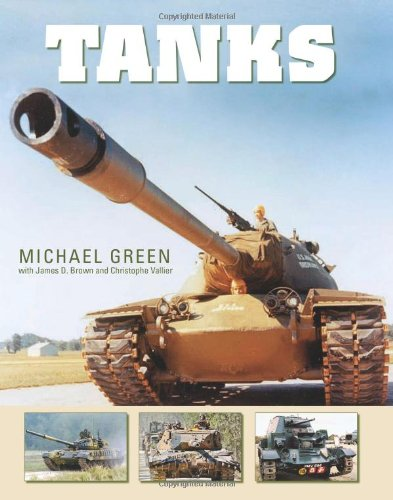 Tanks (Gallery) (9780760333518) by Michael Green; James D. Brown
