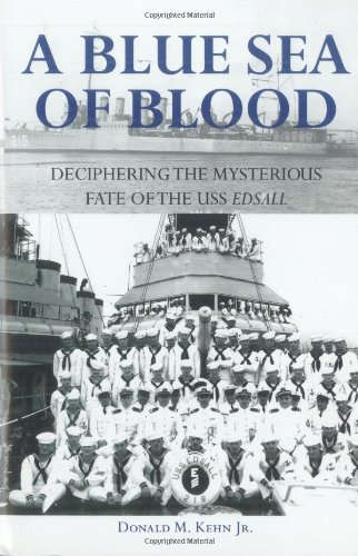 9780760333532: A Blue Sea of Blood: Deciphering the Mysterious Fate of the USS Edsall
